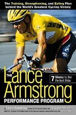 The Lance Armstrong Performance Program : 7 Weeks to the Perfect Ride by...