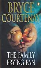 The Family Frying Pan by Bryce Courtenay (Paperback), Like new, free shipping
