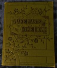 MAKE HASTE AND COME DOWN by THE MISSES WELLESLEY H/B G.MORRISH - UNDATED