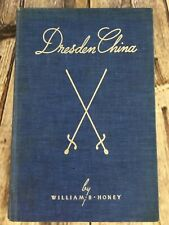 Dresden China An Intro to the Study of Meissen Porcelain by W. B. Honey Vintage