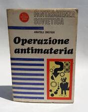 Operazione Antimateria Anatolij Dneprov FANTASCIENZA SOVIETICA Libro