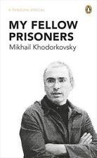 (Good)-My Fellow Prisoners (Paperback)-Khodorkovsky, Mikhail-014197981X