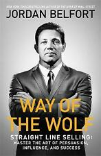 Way of the Wolf: Straight line selling: Master the art of persuasion, influence, and success by Jordan Belfort (Paperback, 2017)