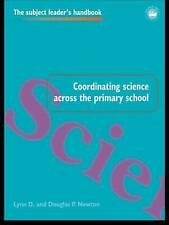 Coordinating Science Across the Primary School by Lynn D. Newton, Douglas P. New