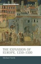 The expansion of Europe, 1250-1500 (Manchester Medieval Studies MUP)