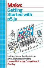 Getting Started with p5.js by Mccarthy, Lauren|Fry, Ben|Reas, Casey (Paperback b