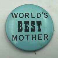 "Vintage World's Best Mother 2-1/4"" Button Pin Pinback Mom Mother's Day P9"