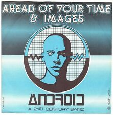 "ANDROID A 21st CENTURY BAND Ahead of Your Time +Images 7"" 45 Synth Wave, Vocoder"