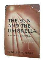 The Sun And The Umbrella Hardcover 1st Ed 1953, Nells F.S. Ferre GC(Cover Isn't)