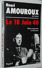 LE 18 JUIN 1940 APPEL DU GENERAL DE GAULLE / HENRI AMOUROUX / CHURCHILL PETAIN