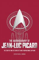 Autobiography of Jean-Luc Picard : The Story of One of Starfleet's Most Inspi...