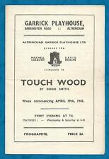 "1943 WWII GARRICK PLAYHOUSE, ALTRINCHAM PROGRAMME ""TOUCH WOOD"" by DODIE SMITH"