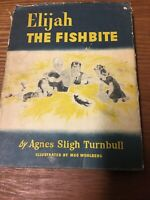 1940 ELIJAH THE FISHBITE BY AGNES SLIGH TURNBULL, HC, First Edition, Rare