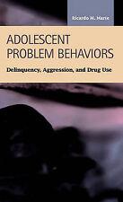 Adolescent Problem Behaviors: Delinquency, Aggression, and Drug Use (Criminal J