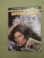 OPERA NOIR SERGE MORAND TOME 2 /EDITIONS GLENAT/ DUCHATEAU SANAHUJAS / BD