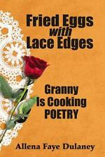 Fried Eggs with Lace Edges: Granny Is Cooking Poetry (Paperback or Softback)