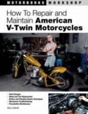How to Repair and Maintain American V-Twin Motorcycles by Sara Liberte, EXC