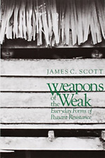 Scott, James C.-Weapons Of The Weak BOOK NEW
