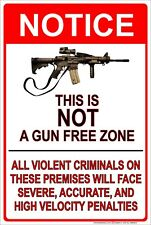 """Notice This Is Not A Gun Free Zone 8"""" x 12"""" Aluminum Metal Sign"""