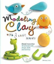 Modeling Clay with 3 Basic Shapes : Model More Than 40 Animals Cuxart