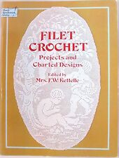 Filet Crochet Projects and Charted Designs Edited F.W. Kettelle Dover 1979 VTNS
