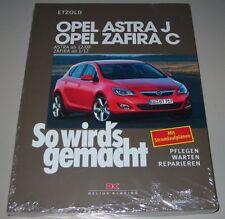 Reparaturanleitung Opel Astra J ab 12/09 + Zafira C ab 1/12 So wirds gemacht NEU