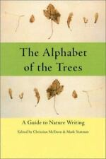The Alphabet of the Trees : A Guide to Nature Writing (2000, Paperback)