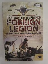 Fighting for the French Foreign Legion - Memoirs of a Scottish Legionnaire