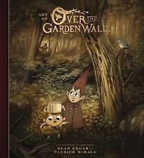 The Art of over the Garden Wall by Sean Edgar and Patrick McHale (2017,...