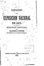 Catálogo de la Exposición Nacional De 1872 by Peru Comisión Peru Comisión...