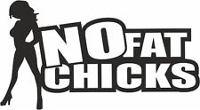 NO FAT CHICKS CAR BUMPER WINDOW DECAL STICKER JDM EURO DRIFT FUNNY