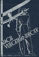 BACH VLIEGERHANDBOEK - HET VLIEGEN IN THEORIE EN PRACTIJK - 1935