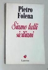 47938 Pietro Folena - Siamo tutti siciliani - Laterza 1993 I ed.