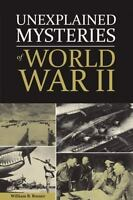 Unexplained Mysteries of World War II Hardcover William Breuer