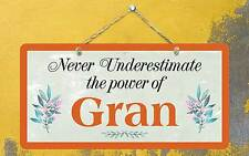 "536HS Never Underestimate Power Of Gran 1 5""x10"" Aluminum Hanging Novelty Sign"