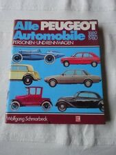 Alle Peugeot Automobile 1889 - 1980 Personen- und Rennwagen  Wolfgang Schmarbeck