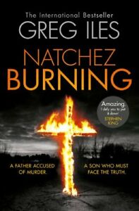 Natchez Burning (Penn Cage, Book 4)-Greg Iles, 9780007304868