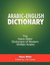 Arabic-English Dictionary: The Hans Wehr Dictionary Of Modern Written Arabic:...