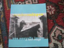 Nicéphore Niépce, une nouvelle image. Catalogue colloque  Chalon sur Saone 1998