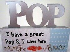 """POP...I HAVE A GREAT POP & I LOVE HIM"" TABLE TOP SIGN GREAT CHRISTMAS GIFT! BN"