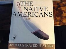The Native Americans - An Illustrated History 2001 World Publications Group - HC