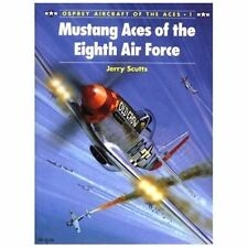 NEW - Mustang Aces of the Eighth Air Force (Aircraft of the Aces)