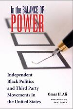 In the Balance of Power: Independent Black Politics and Third-Party-ExLibrary