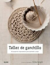 Taller de ganchillo: 20 proyectos inspiradores para aprender a tejer (Spanish Ed