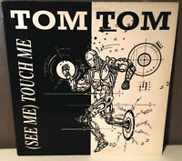 """TOM TOM (See Me) Touch Me - 12"""" Vinyl Record Single - VG+"""