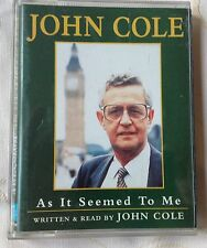 AUDIO BOOK: John Cole - AS IT SEEMED TO ME - on 2 x cass read by the author