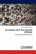 Al Jazeera And The Second Intifada: War, Media And Public Opinion: By Marwa R...
