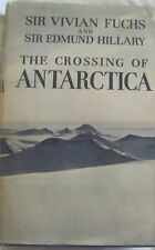 The Crossing of Antarctica, Vivian Fuchs & Edmund Hillary hc/dj 1958 First Ed