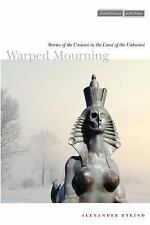 Warped Mourning: Stories of the Undead in the Land of the Unburied: By Etkind...