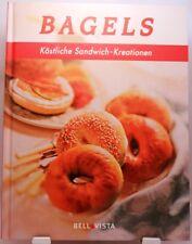 Bagels + Kochbuch + Leckere Rezepte + Köstliche Sandwich Kreationen Variationen